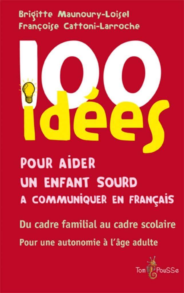 Couverture d'ouvrage: 00 idées pour aider un enfant sourd à communiquer de Brigitte Maunoury-Loisel