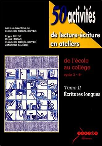 Couverture d'ouvrage: 50 activités de lecture-écriture en ateliers, tome 2 de Oriol-Boyer
