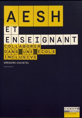 Couverture d'ouvrage: AESH et enseignant : Collaborer dans une école inclusive de Grégoire Cochetel