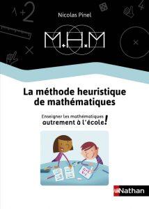 Couverture d'ouvrage: La Méthode Heuristique de Mathématiques - Le guide de la méthode de N Pinel