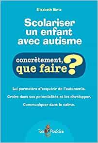 Couverture d'ouvrage: Scolariser un enfant avec autisme de Elisabeth BINTZ