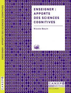 Couverture d'ouvrage: Enseigner : Apports des Sciences Cognitives de Nicole Bouin