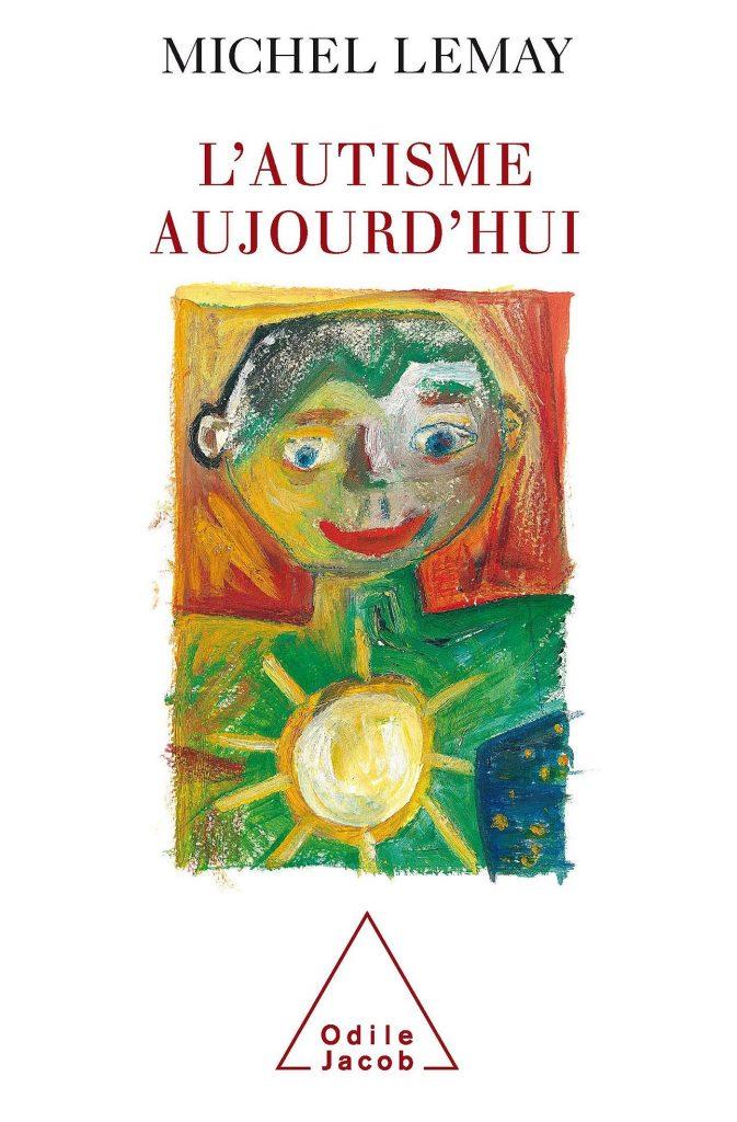 Couverture d'ouvrage: L'Autisme aujourd'hui de Michel Lemay