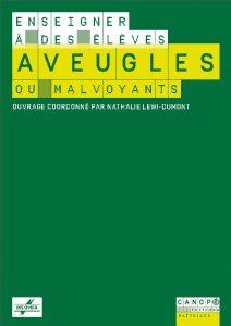 Couverture d'ouvrage: Enseigner à des élèves aveugles ou malvoyants de Nathalie Lewi-Dumont