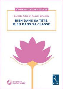 Couverture d'ouvrage: Bien dans sa tête, bien dans sa classe de Danièle Adad