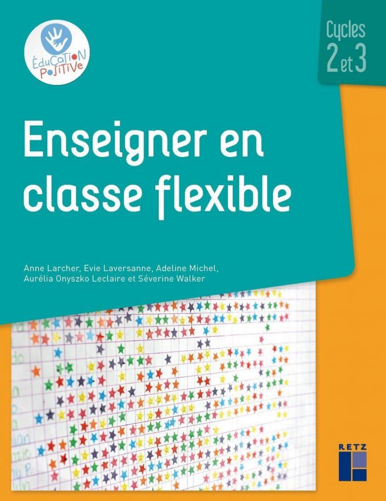 Couverture d'ouvrage: Enseigner en classe flexible de Anne Larcher