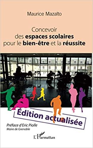 Couverture d'ouvrage: Concevoir des espaces scolaires pour le bien-être et la réussite de Maurice Mazalto  (Auteur)