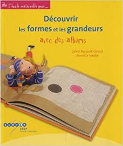 Couverture d'ouvrage: Découvrir les formes et les grandeurs avec des albums de Sylvie Renault-Girard