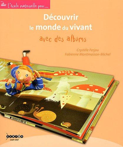 Couverture d'ouvrage: Découvrir le monde du vivant avec des albums de Crystèle Ferjou