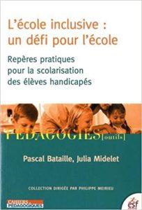 Couverture d'ouvrage: L'école inclusive : un défi pour l'école de Pascal Bataille