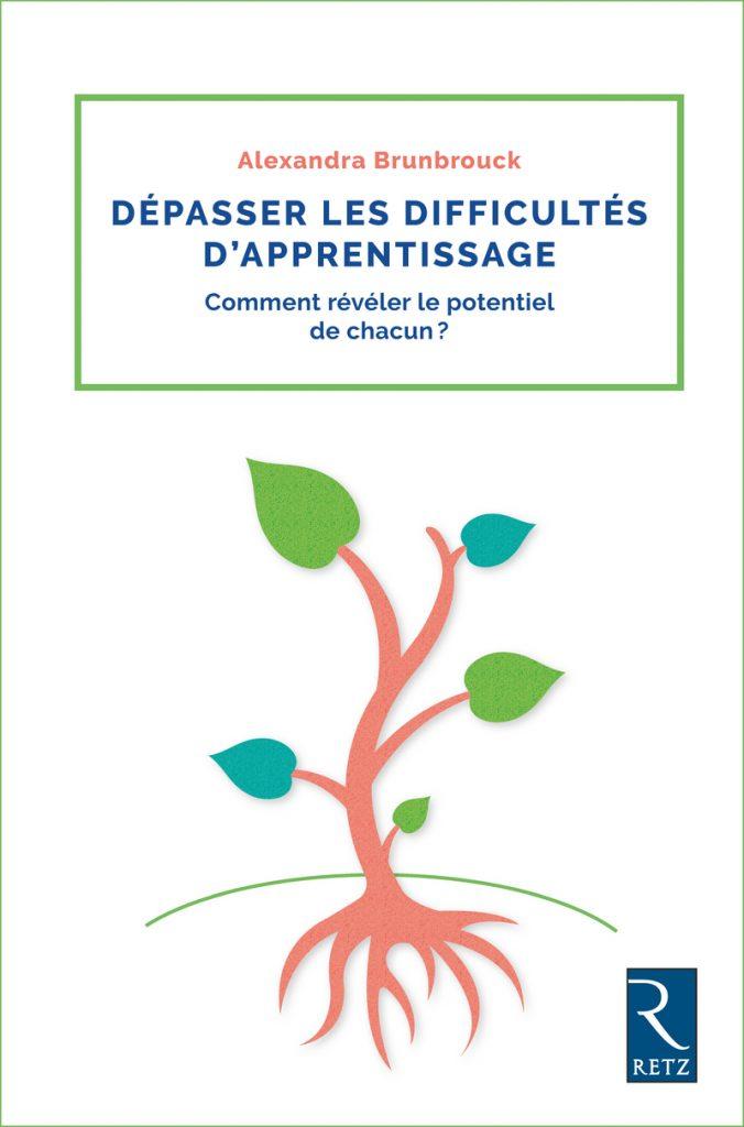 Couverture d'ouvrage: Dépasser les difficultés d'apprentissage Broché de Alexandra Brunbrouck