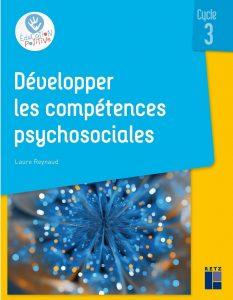 Couverture d'ouvrage: Développer les compétences psychosociales - Cycle 3