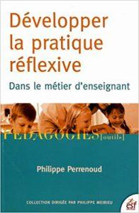 Couverture d'ouvrage: Développer la pratique réflexive dans le métier d'enseignant de Philippe Perrenoud