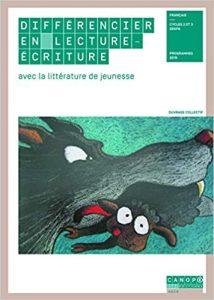Couverture d'ouvrage: Différencier en lecture-écriture avec la littérature de jeunesse ouvrage collectif
