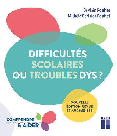 Couverture d'ouvrage: Difficultés scolaires ou troubles Dys ? de Alain Pouhet