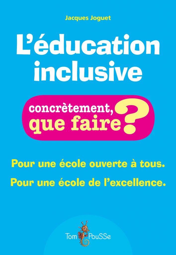 Couverture d'ouvrage: L'éducation inclusive de Jacques Joguet