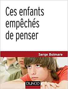 Couverture d'ouvrage: Ces enfants empêchés de penser de Serge Boimare