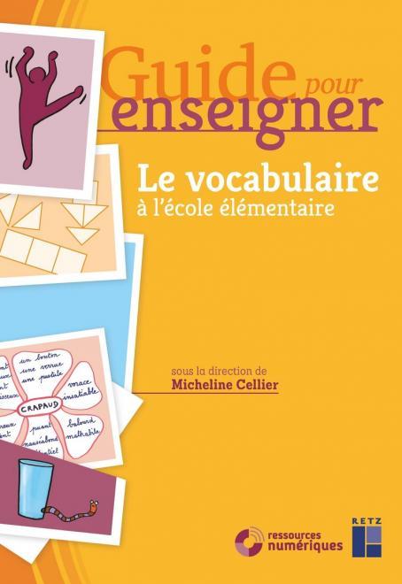 Couverture d'ouvrage: Guide pour enseigner le vocabulaire à l'école élémentaire de  Micheline Cellier