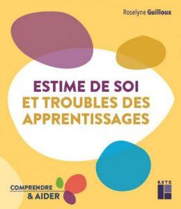 Couverture d'ouvrage: Estime de soi et troubles des apprentissage de Roselyne Guilloux