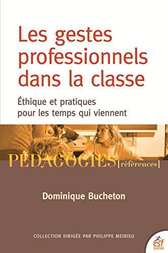 Couverture d'ouvrage: Les gestes professionnels dans la classe de Dominique Bucheton