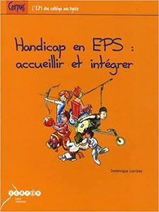 Couverture d'ouvrage: Handicap en EPS: Accueillir et intégrer de Dominique Lavisse