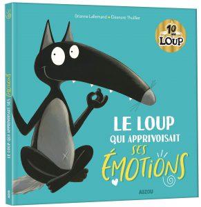 Couverture d'ouvrage: Le loup qui apprivoisait ses émotions de Orianne LALLEMAND