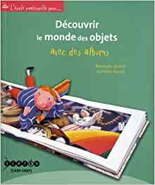 Couverture d'ouvrage: Découvrir le monde des objets avec des albums de Roselyne Jacinto