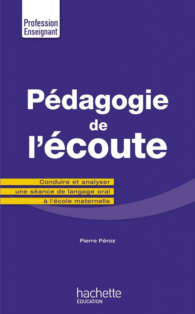 Couverture d'ouvrage: Pédagogie de l'écoute Broché de Pierre Péroz