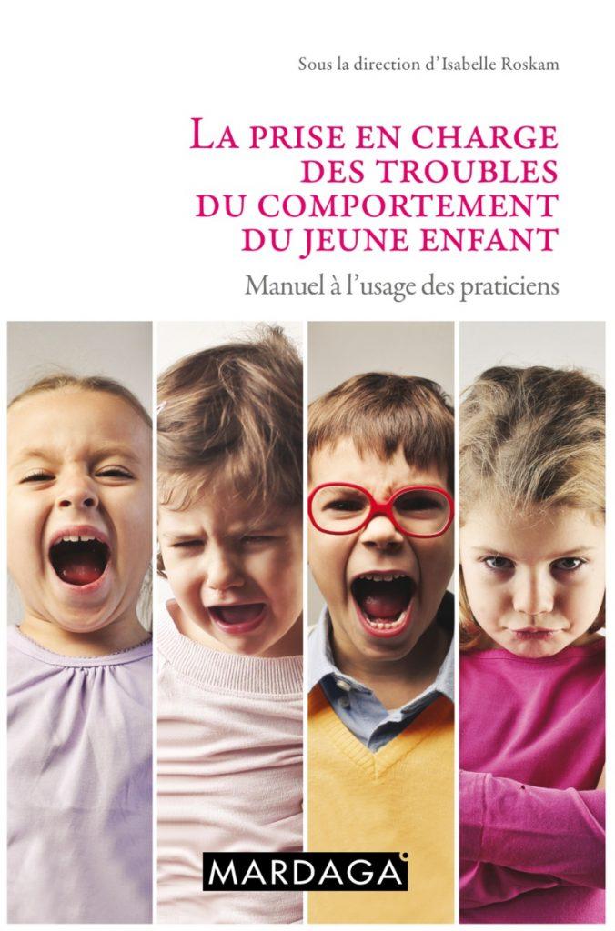 Couverture d'ouvrage: La prise en charge des troubles du comportement du jeune enfant: Manuel à l'usage des praticiens