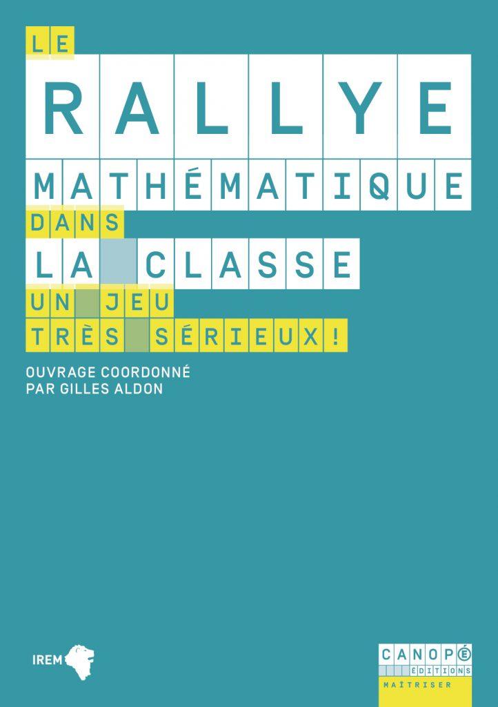 Couverture d'ouvrage: Le rallye mathématique dans la classe de Pelay Nicolas