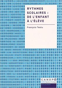 Couverture d'ouvrage: Rythmes scolaires : de l'enfant à l'élève de François Testu