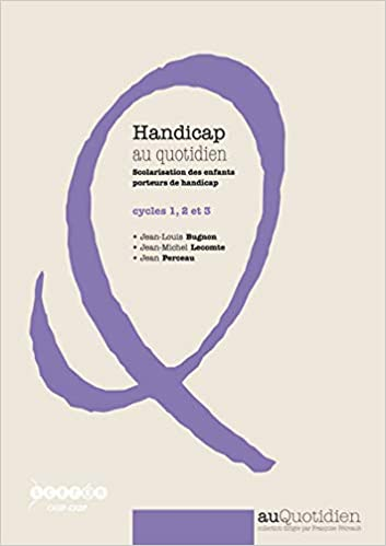 Couverture d'ouvrage: Scolarisation des enfants porteurs de handicap : cycles 1, 2 et 3  de Jean-Louis Bugnon