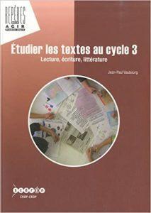 Couverture d'ouvrage: Etudier les textes au cycle 3 de Jean-Paul Vaubourg