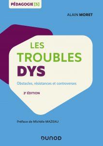 Couverture d'ouvrage: Les troubles dys de Alain Moret