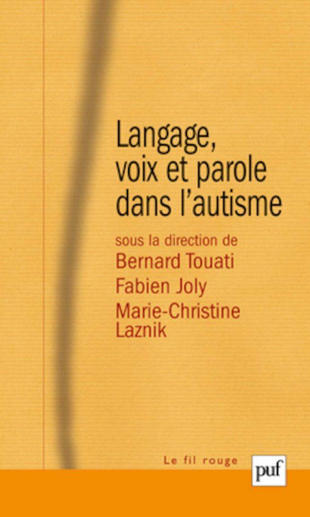 Couverture d'ouvrage: Langage, voix et parole dans l'autisme Broché de Bernard Touat